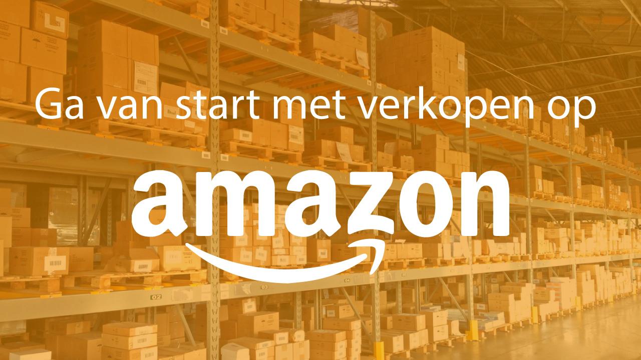 Ga van start met het verkopen op Amazon!
