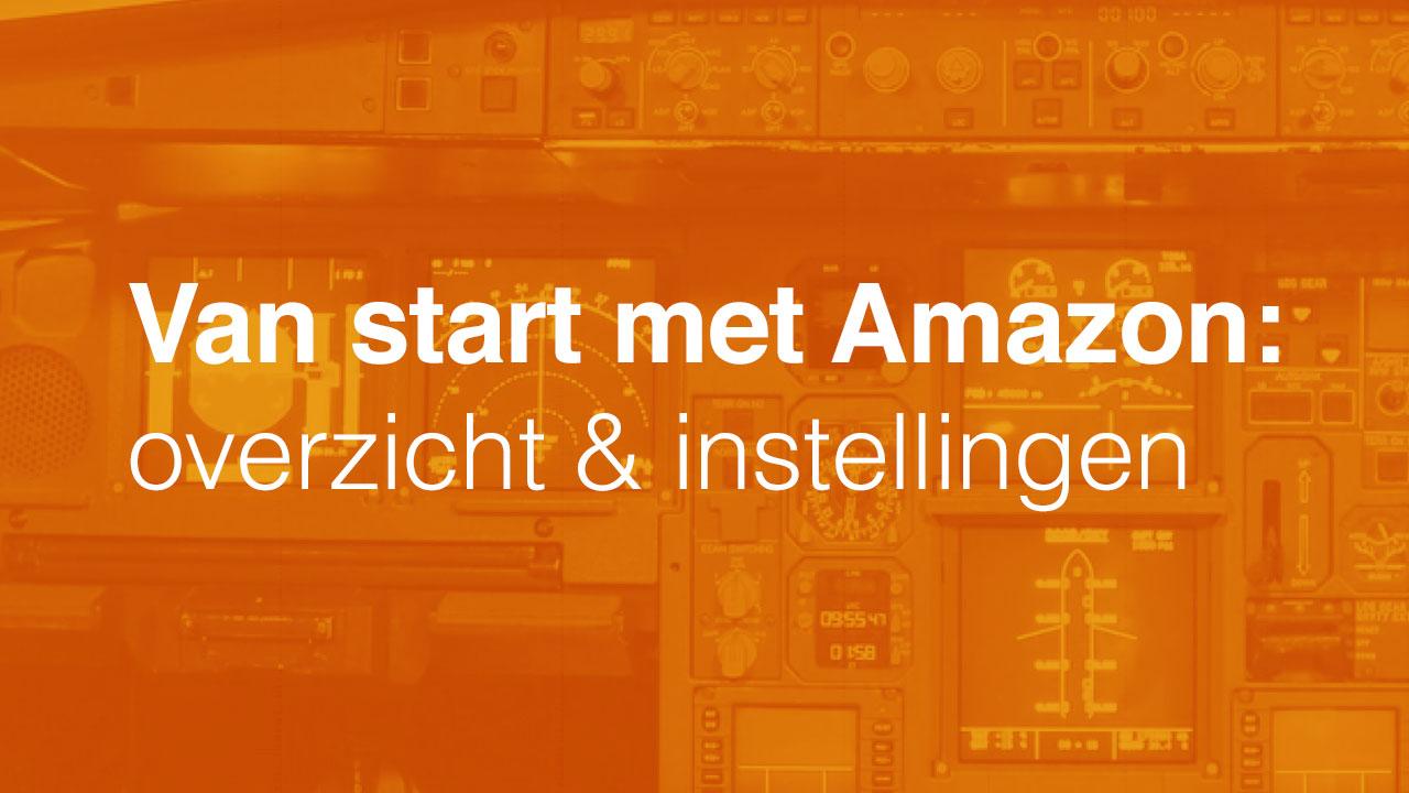 Van start met Amazon: overzicht & instellingen